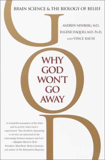 Science Books - Why God Won't Go Away: Brain Science and the Biology of Belief