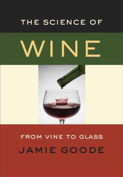 Science Books - The Science of Wine: From Vine to Glass
