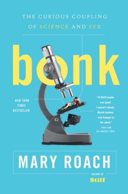 Science Books - Bonk: The Curious Coupling of Science and Sex