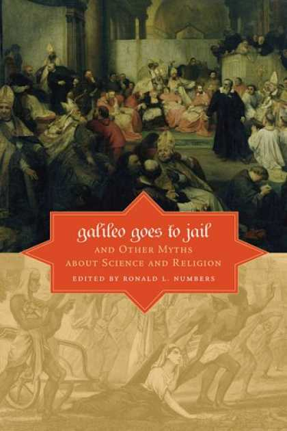 Science Books - Galileo Goes to Jail and Other Myths about Science and Religion