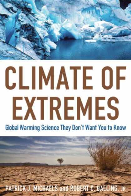 Science Books - Climate of Extremes: Global Warming Science They Don't Want You to Know