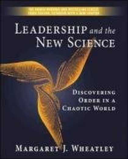 Science Books - Leadership and the New Science: Discovering Order in a Chaotic World