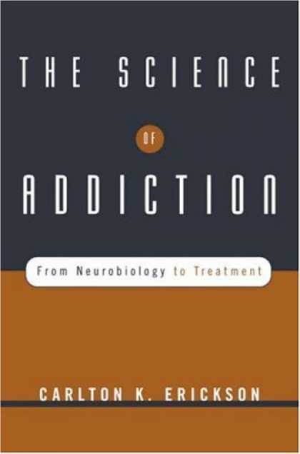 Science Books - The Science of Addiction: From Neurobiology to Treatment