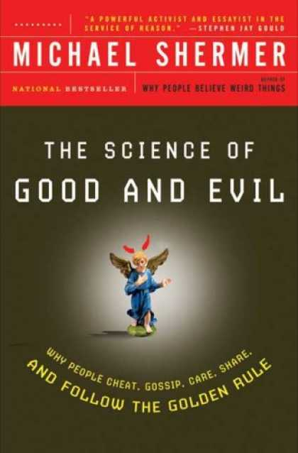 Science Books - The Science of Good and Evil: Why People Cheat, Gossip, Care, Share, and Follow