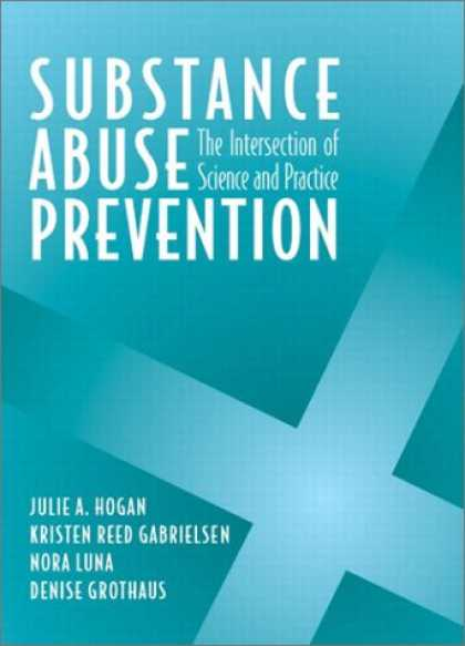 Science Books - Substance Abuse Prevention: The Intersection of Science and Practice