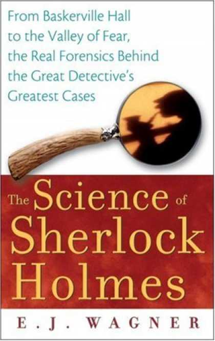 Science Books - The Science of Sherlock Holmes: From Baskerville Hall to the Valley of Fear, the