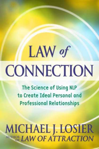 Science Books - Law of Connection: The Science of Using NLP to Create Ideal Personal and Profess