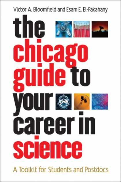 Science Books - The Chicago Guide to Your Career in Science: A Toolkit for Students and Postdocs
