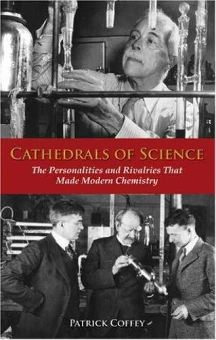 Science Books - Cathedrals of Science: The Personalities and Rivalries That Made Modern Chemistr