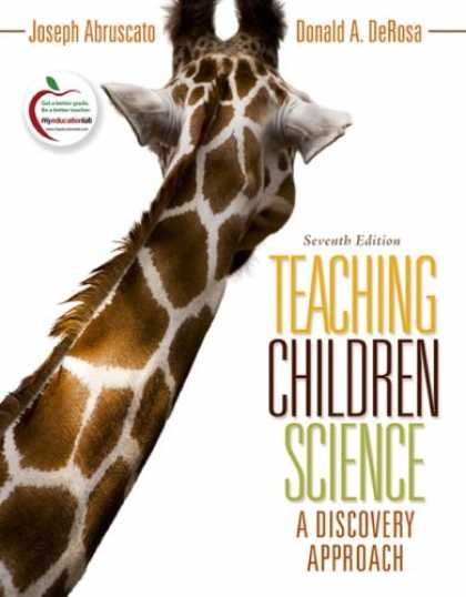 Science Books - Teaching Children Science: A Discovery Approach (7th Edition) (MyEducationLab Se