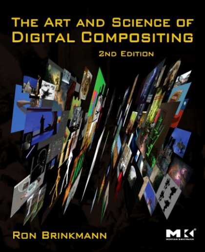 Science Books - The Art and Science of Digital Compositing, Second Edition: Techniques for Visua