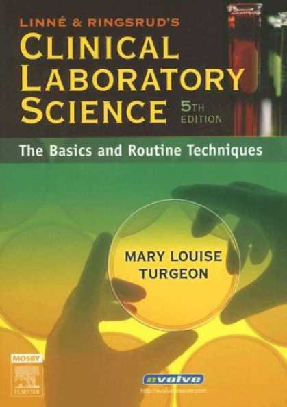 Science Books - Linne & Ringsrud's Clinical Laboratory Science: The Basics and Routine Technique