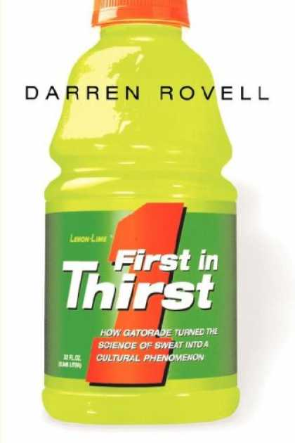 Science Books - First in Thirst: How Gatorade Turned the Science of Sweat Into a Cultural Phenom