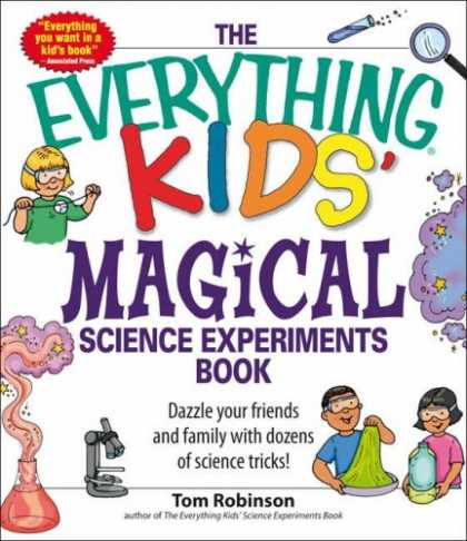 Science Books - Everything Kids' Magical Science Experiments Book: Dazzle your friends an