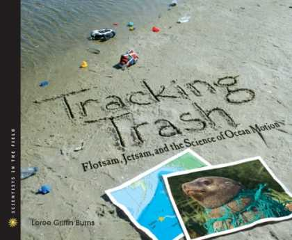 Science Books - Tracking Trash: Flotsam, Jetsam, and the Science of Ocean Motion (Scientists in