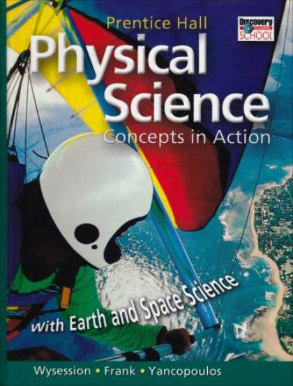 Science Books - Physical Science: Concepts In Action; With Earth and Space Science