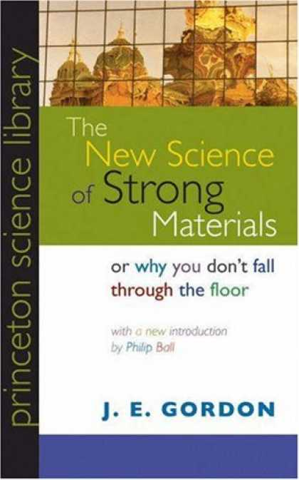 Science Books - The New Science of Strong Materials or Why You Don't Fall through the Floor (Pri