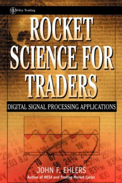 Science Books - Rocket Science for Traders: Digital Signal Processing Applications