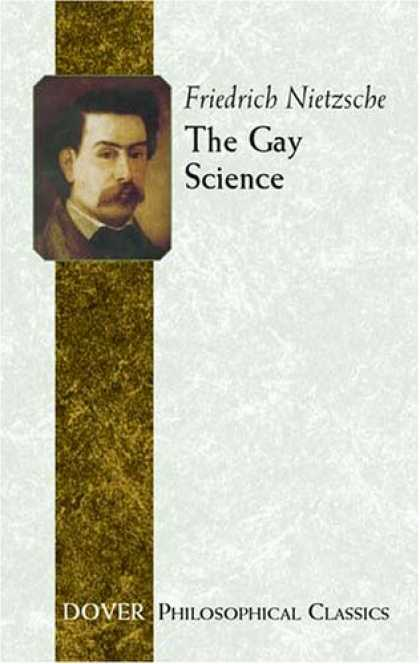 nietzsche gay science The gay science is a book written by friedrich nietzsche, first published in 1882 download the free ebook version here as pdf.