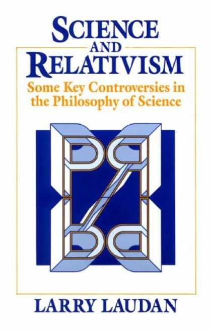 Science Books - Science and Relativism: Some Key Controversies in the Philosophy of Science (Sci