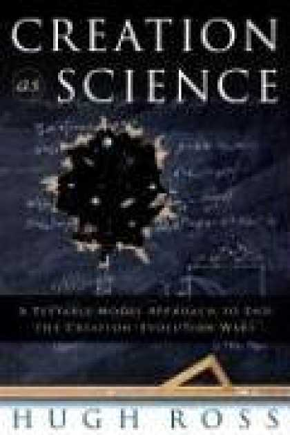 Science Books - Creation As Science: A Testable Model Approach to End the Creation/evolution War