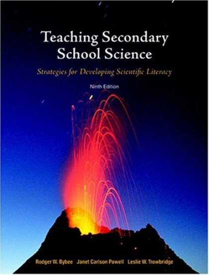 Science Books - Teaching Secondary School Science: Strategies for Developing Scientific Literacy