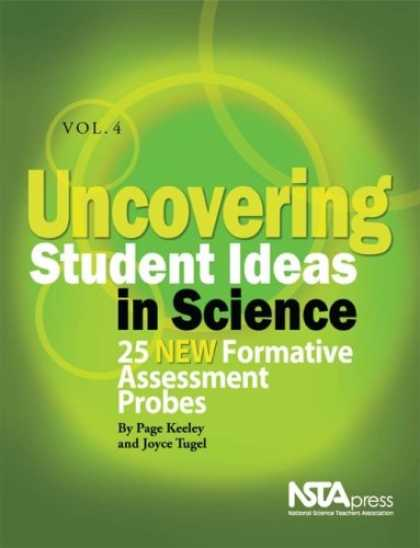 Science Books - Uncovering Student Ideas in Science, Volume 4: 25 New Formative Assessment Probe