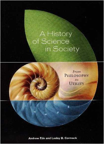 Science Books - A History of Science in Society: From Philosophy to Utility