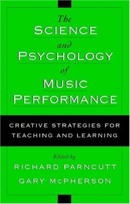 Science Books - The Science and Psychology of Music Performance: Creative Strategies for Teachin