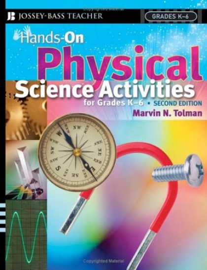 Science Books - Hands-On Physical Science Activities For Grades K-6 , Second Edition