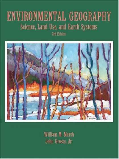 Science Books - Environmental Geography: Science, Land Use, and Earth Systems, 3rd Edition