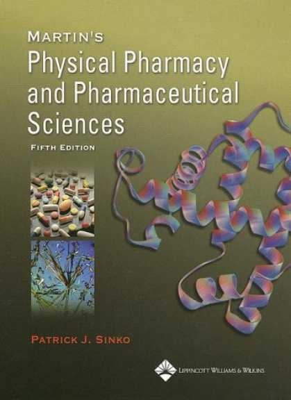 Science Books - Martin's Physical Pharmacy and Pharmaceutical Sciences