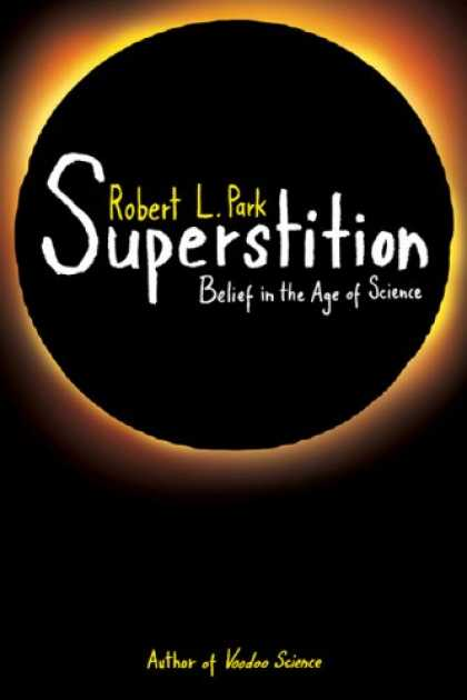 Science Books - Superstition: Belief in the Age of Science