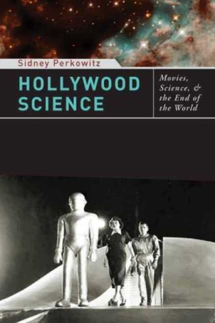 Science Books - Hollywood Science: Movies, Science, and the End of the World