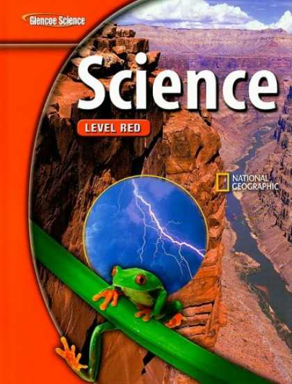 Science Books - Glencoe Science: Level Red, Student Edition