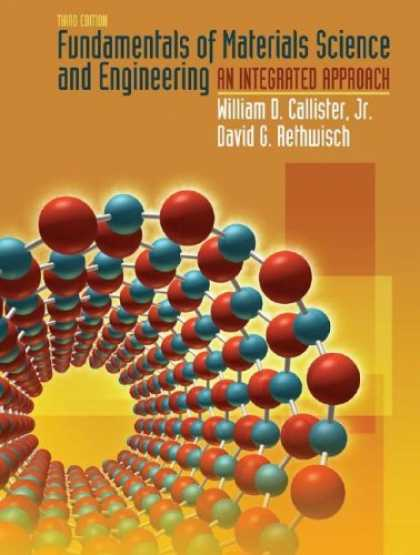 Science Books - Fundamentals of Materials Science and Engineering: An Integrated Approach