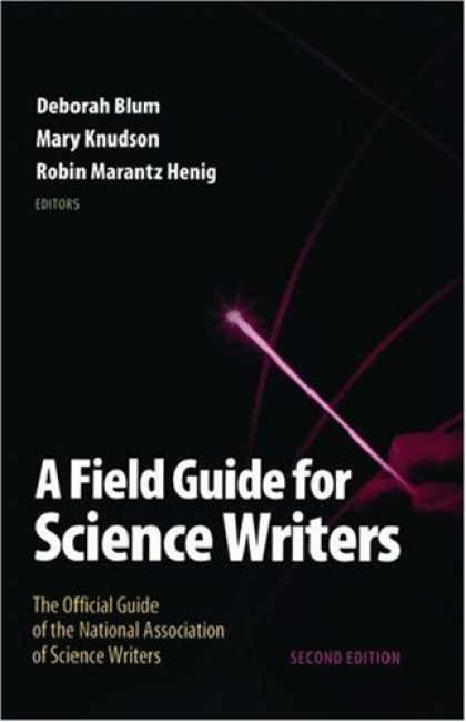 Science Books - A Field Guide for Science Writers: The Official Guide of the National Associatio