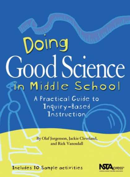 Science Books - Doing Good Science In Middle School: A Practical Guide To Inquiry-Based Instruct