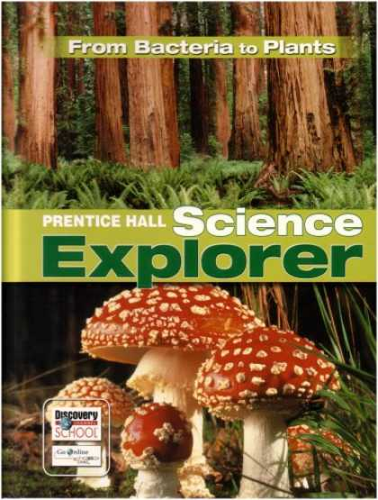 Science Books - Prentice Hall Science Explorer: From Bacteria to Plants