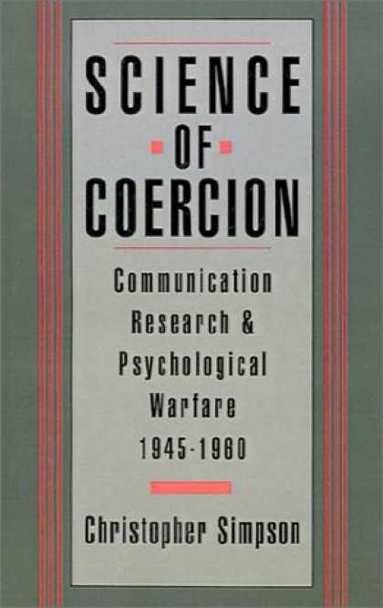 Science Books - Science of Coercion: Communication Research and Psychological Warfare, 1945-1960