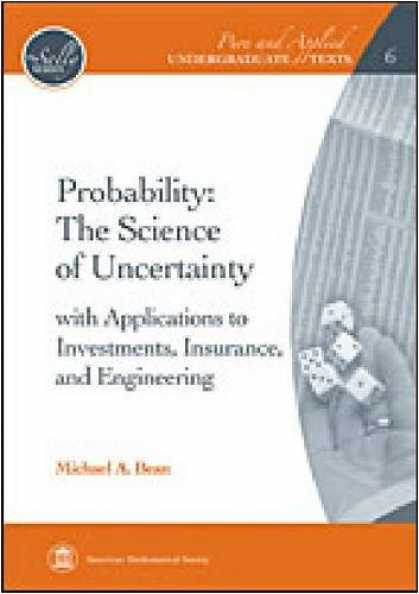 Science Books - Probability: The Science of Uncertainty (Pure and Applied Undergraduate Texts)