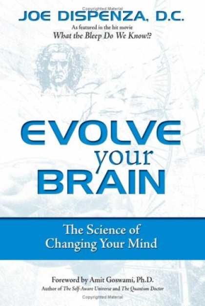 Science Books - Evolve Your Brain: The Science of Changing Your Mind