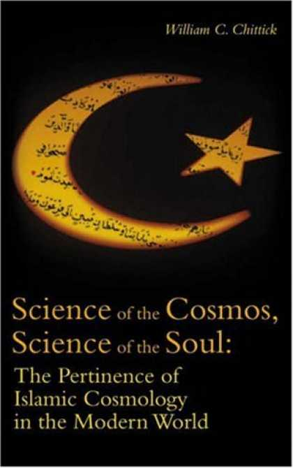 Science Books - Science of the Cosmos, Science of the Soul: The Pertinence of Islamic Cosmology
