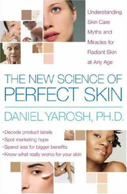 Science Books - The New Science of Perfect Skin: Understanding Skin Care Myths and Miracles For