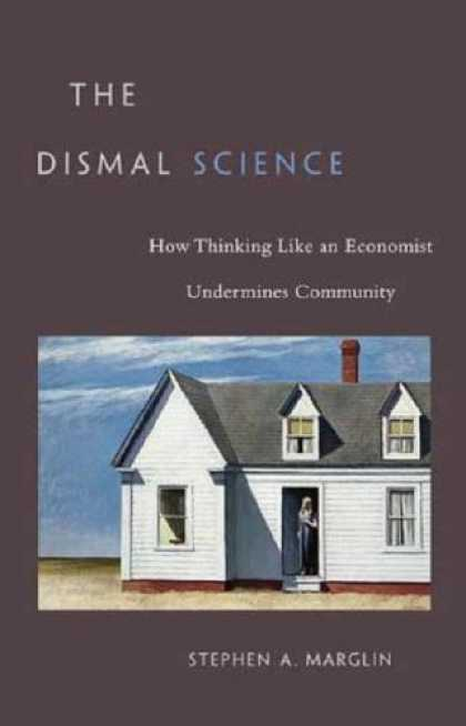 Science Books - The Dismal Science: How Thinking Like an Economist Undermines Community