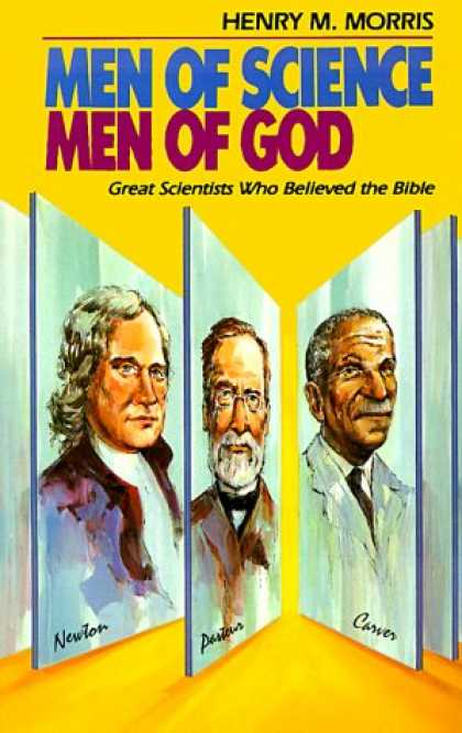 Science Books - Men of Science Men of God: Great Scientists of the Past Who Believed the Bible