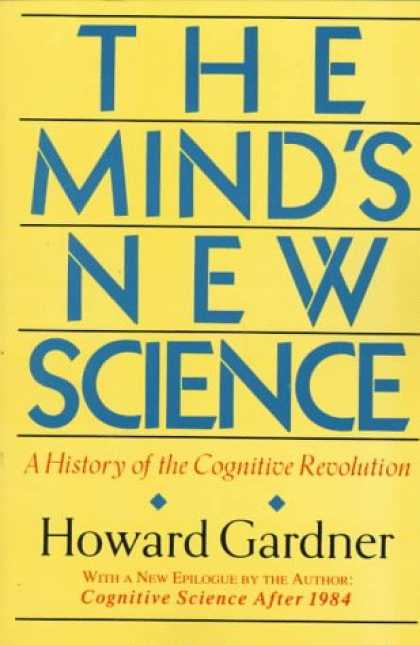 Science Books - The Mind's New Science: A History of the Cognitive Revolution