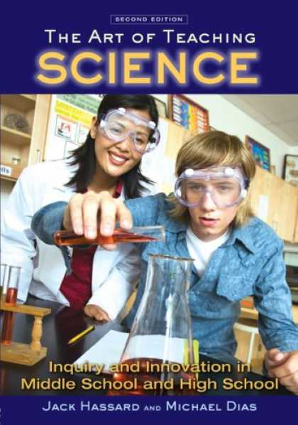 Science Books - The Art of Teaching Science: Inquiry and Innovation in Middle School and High Sc