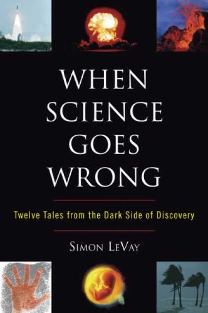 Science Books - When Science Goes Wrong