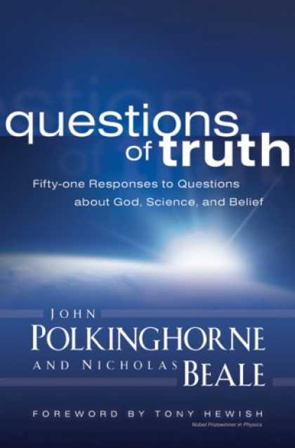 Science Books - Questions of Truth: Fifty-one Responses to Questions About God, Science, and Bel